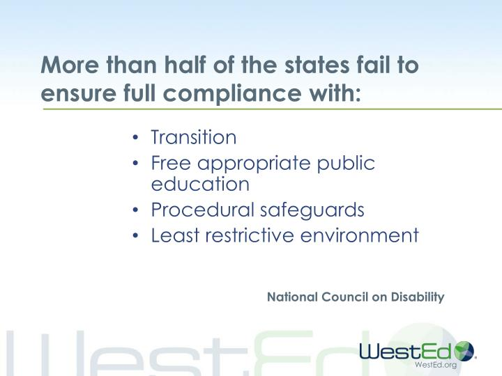 More than half of the states fail to ensure full compliance with: