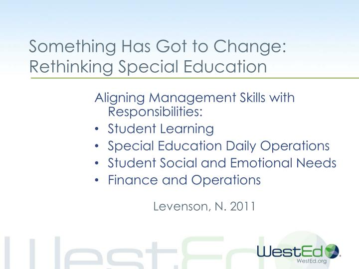 Something Has Got to Change: Rethinking Special Education