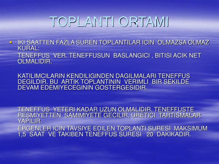 TOPLANTI ORTAMI