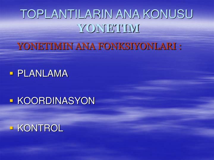 TOPLANTILARIN ANA KONUSU