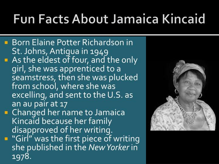 thesis statement on girl by jamaica kincaid - comparing girl by jamaica kincaid and a&p by john updike within every story or poem,  this statement is particularly applicable to the country of jamaica.