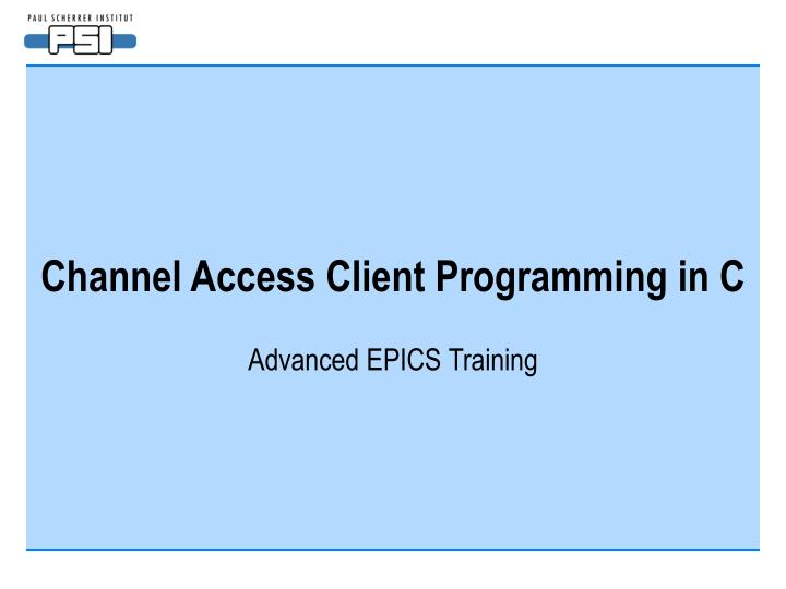 channel access client programming in c n.