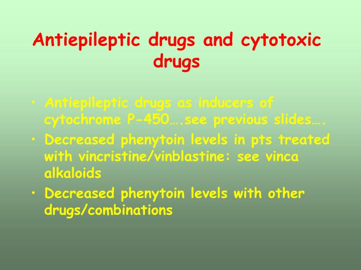 Antiepileptic drugs and cytotoxic drugs