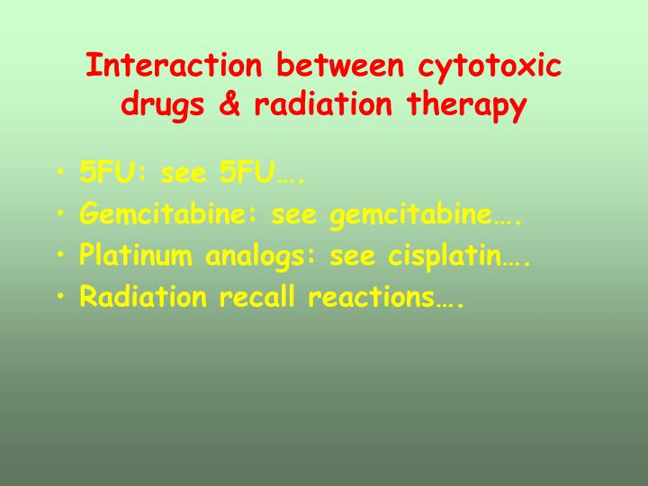 Interaction between cytotoxic drugs & radiation therapy