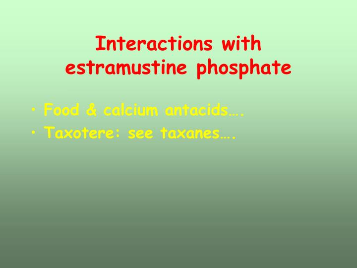 Interactions with estramustine phosphate