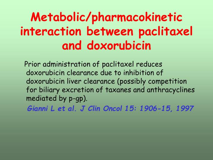 Metabolic/pharmacokinetic interaction between paclitaxel and doxorubicin