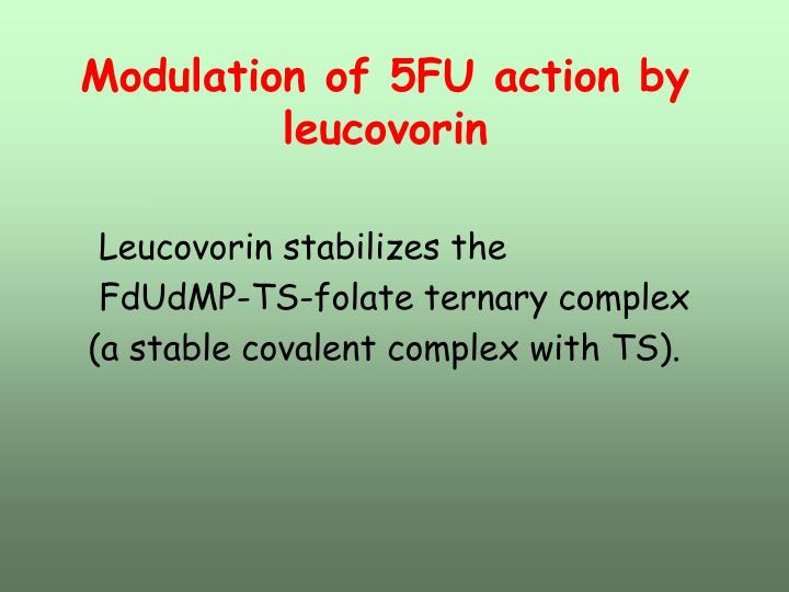 Modulation of 5FU action by leucovorin