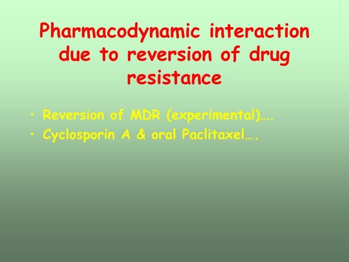 Pharmacodynamic interaction due to reversion of drug resistance