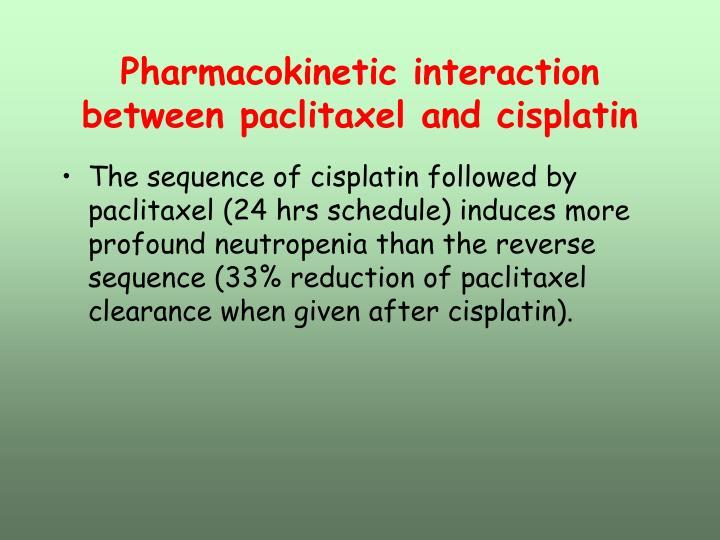 Pharmacokinetic interaction between paclitaxel and cisplatin