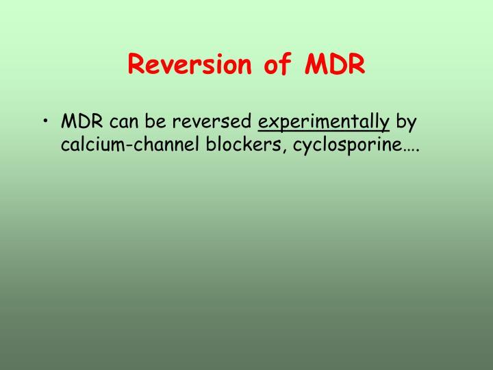 Reversion of MDR
