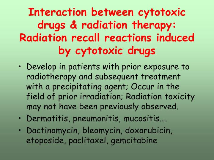 Interaction between cytotoxic drugs & radiation therapy: Radiation recall reactions induced by cytotoxic drugs