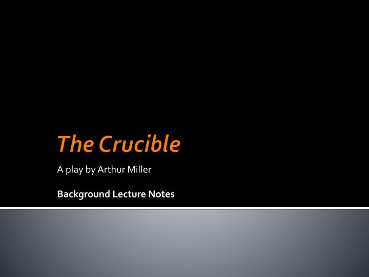 an analysis of the political social and environmental settings of arthur millers play the crucible Genevieve vaughan is an independent researcher, activist, social change philanthropist, and founder of the feminist austin, texas-based foundation for a compassionate.