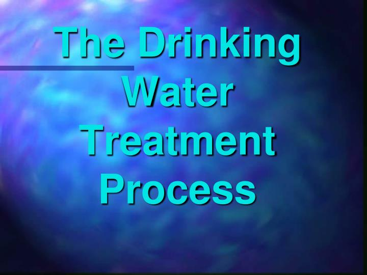 the drinking water treatment process n.