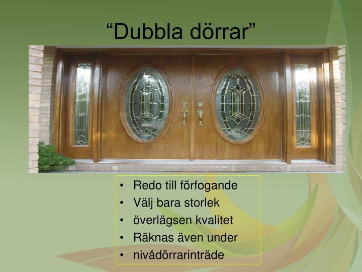 """""""Dubbla dörrar"""""""
