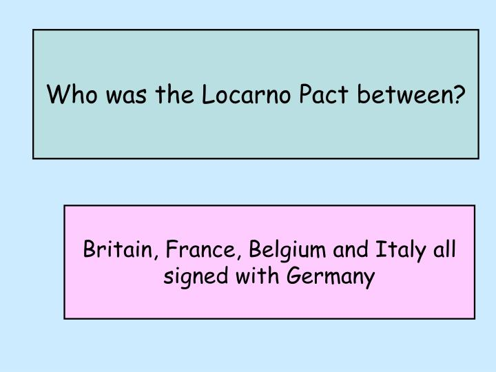 Who was the Locarno Pact between?