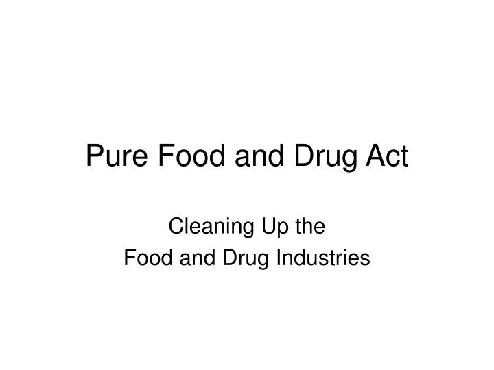 pure food and drug act n.