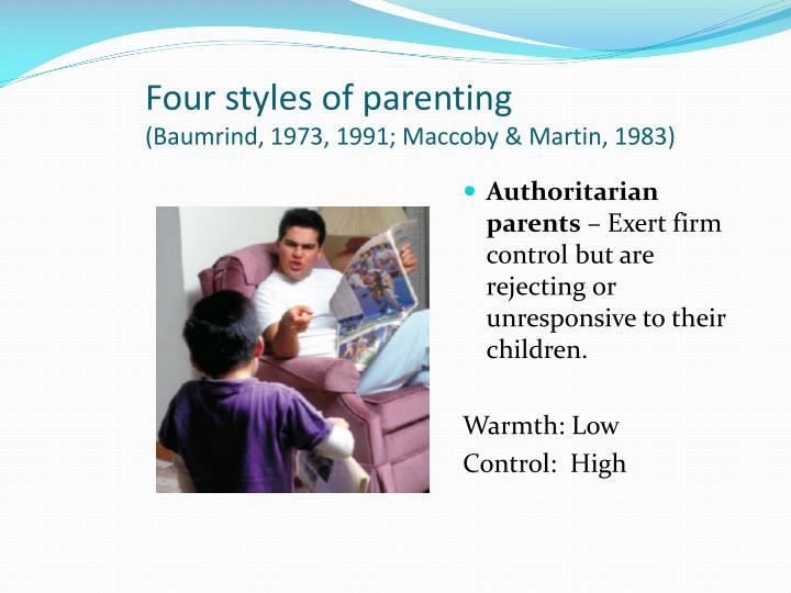 Four styles of parenting baumrind 1973 1991 maccoby martin 1983