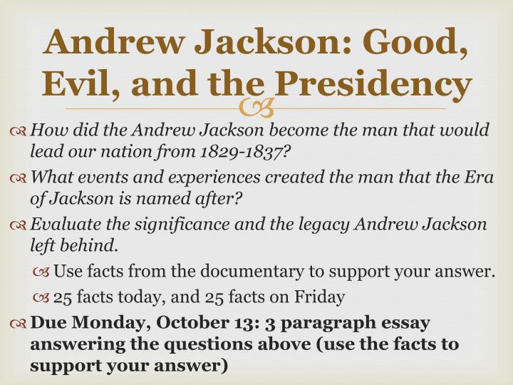 jackson essay questions Sample essay topic, essay writing: jackson dbq - 665 words dbq this picture shows an accurate depiction of jackson president jackson took control of the government and acted like a monarch.