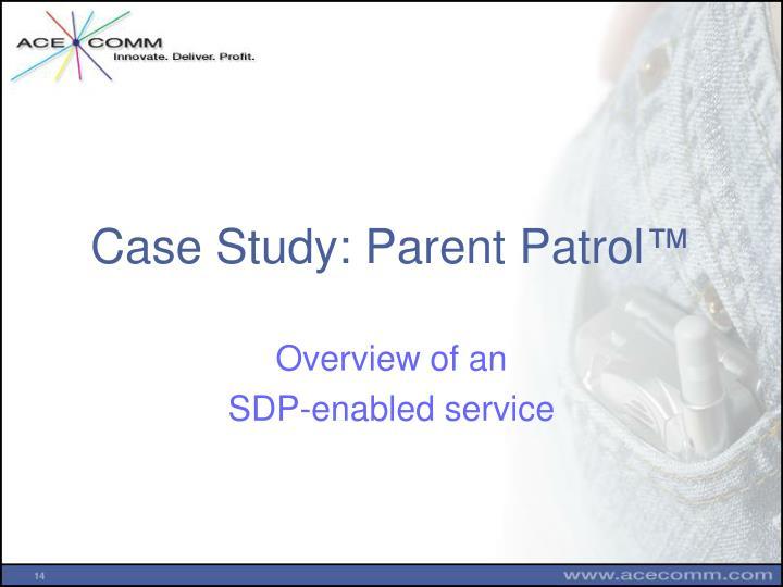 Case Study: Parent Patrol