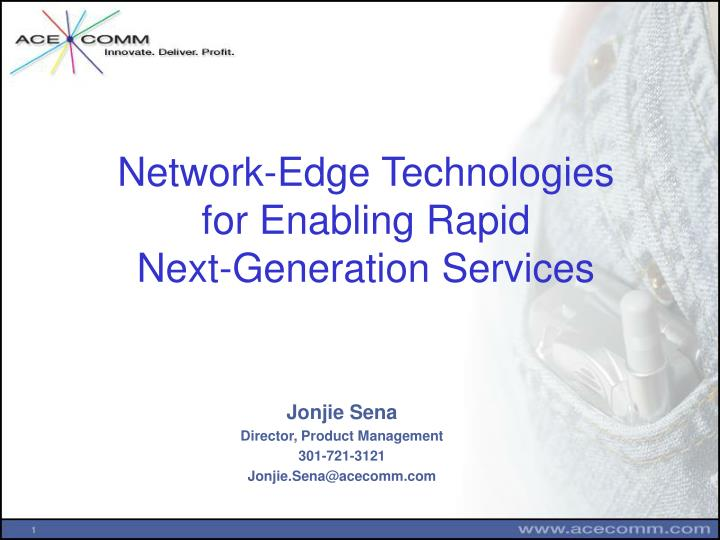 Network edge technologies for enabling rapid next generation services