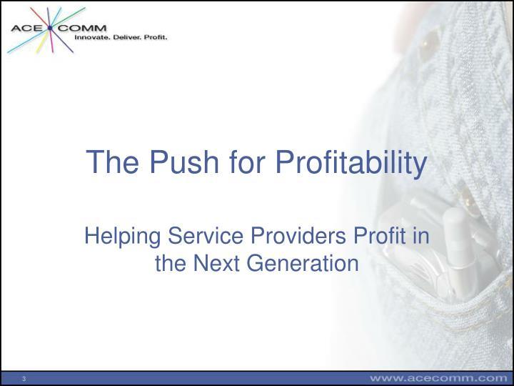 The push for profitability