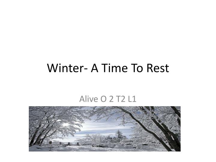 Winter a time to rest