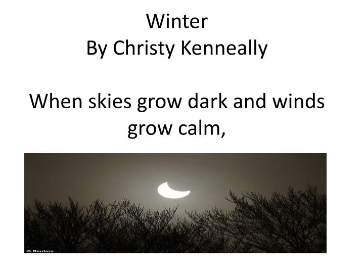 Winter by christy kenneally when skies grow dark and winds grow calm