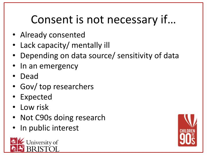 Consent is not necessary if…