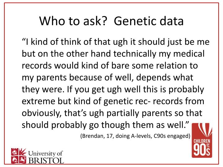 Who to ask?  Genetic data