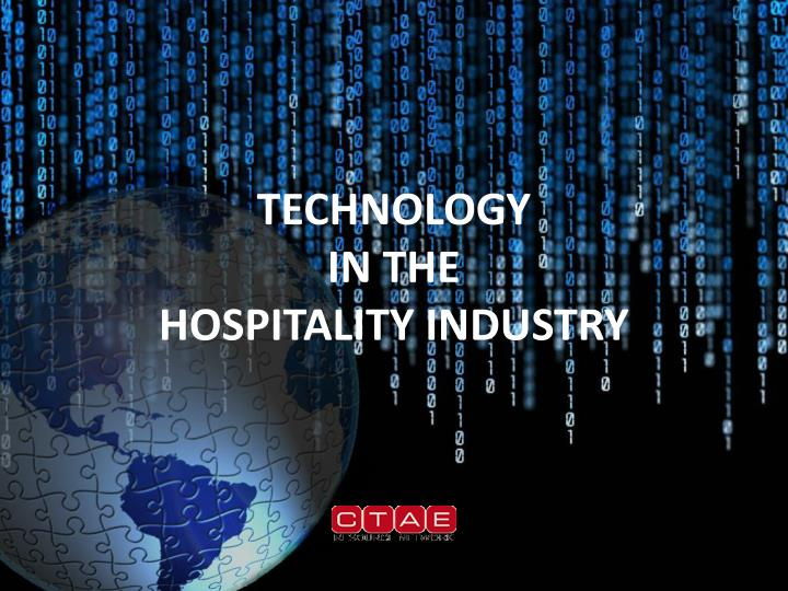 brief history of technology in hospitality industry This examines how the use of information technology in hospitality has developed  history : hospitality industry has been through a rapid development and revolution.
