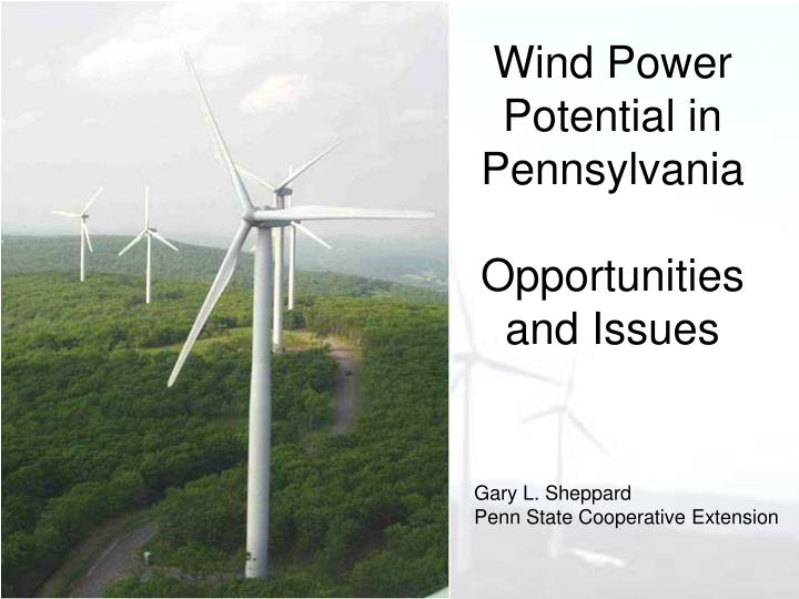 wind power potential in pennsylvania opportunities and issues n.