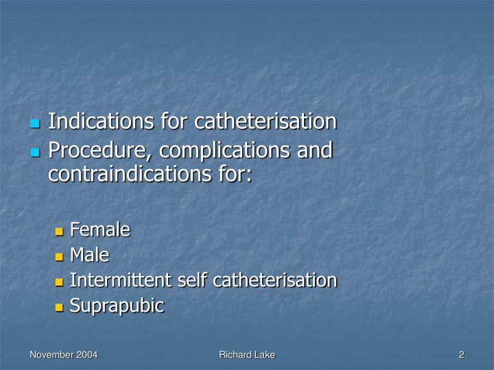 Indications for catheterisation