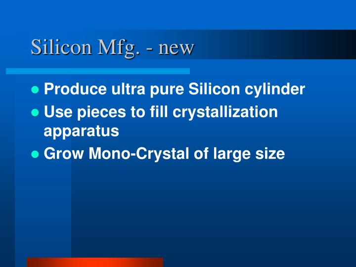 Silicon Mfg. - new