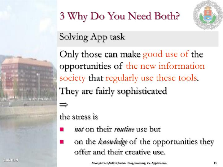 3 Why Do You Need Both?