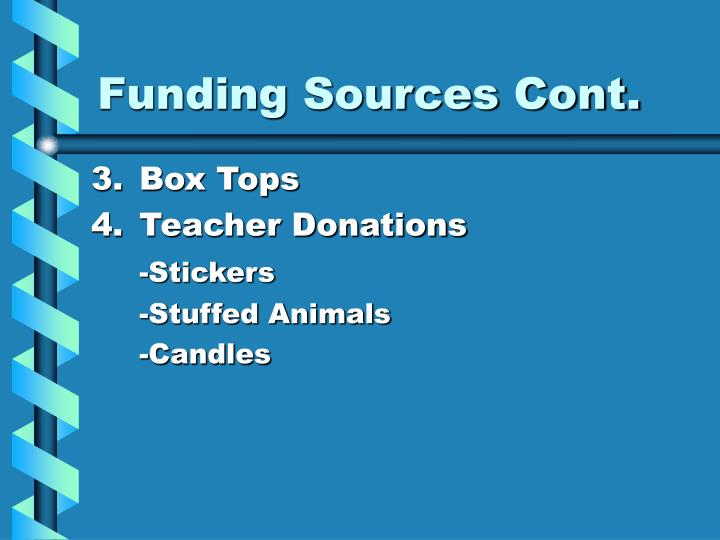 Funding Sources Cont.