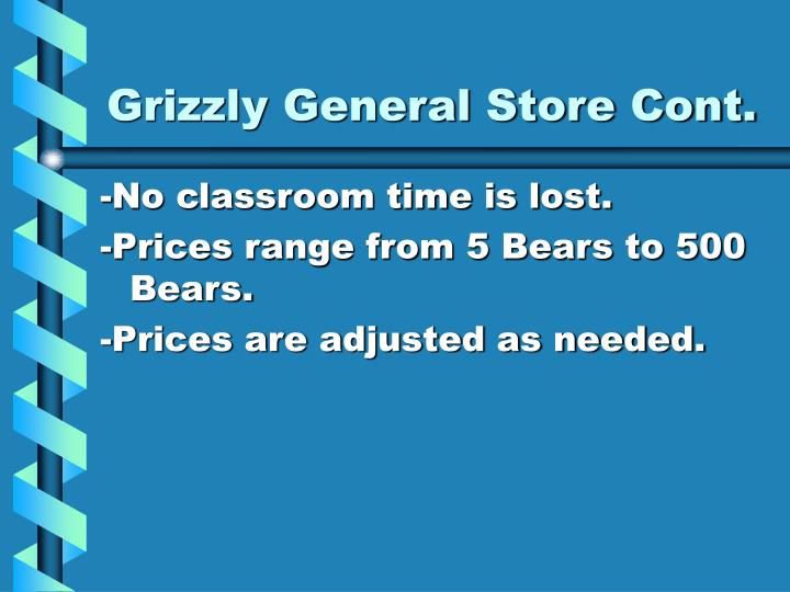Grizzly General Store Cont.