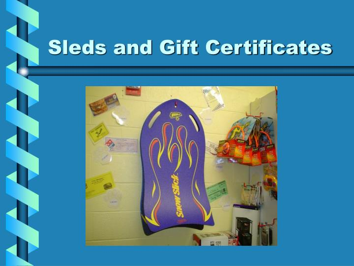 Sleds and Gift Certificates