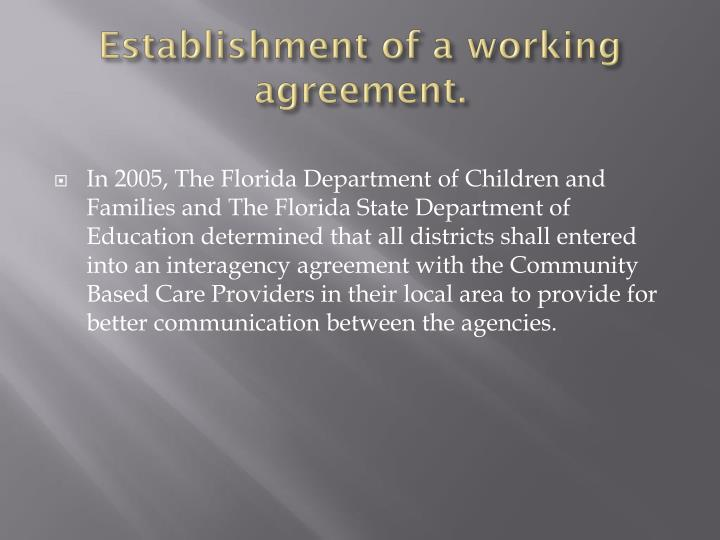 Establishment of a working agreement.