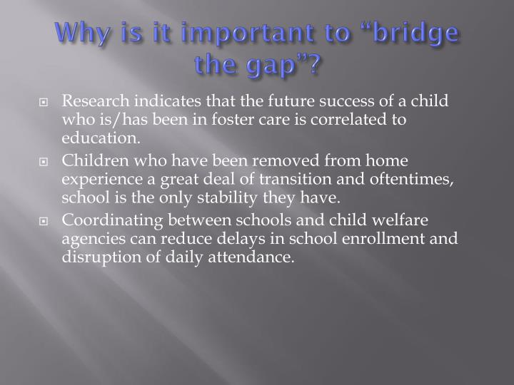 """Why is it important to """"bridge the gap""""?"""