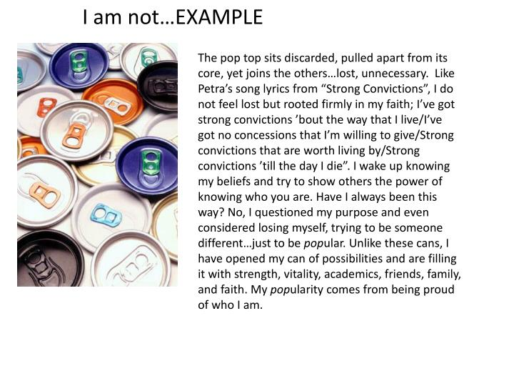 I am not…EXAMPLE