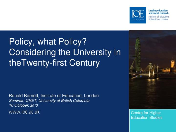 Policy what policy considering the university in thetwenty first century