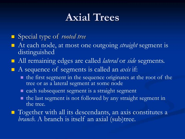 Axial Trees