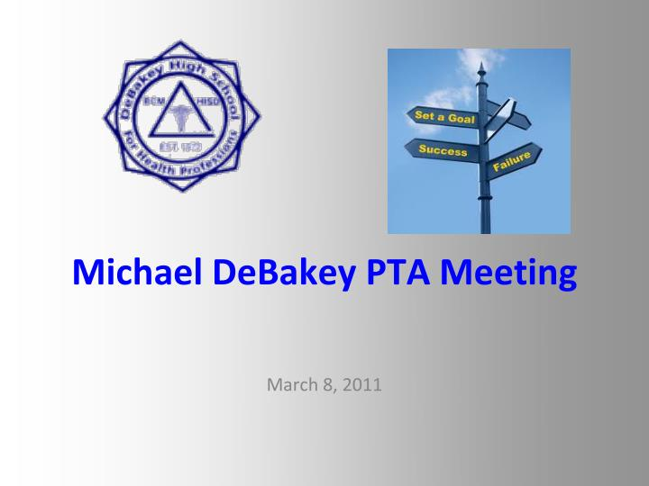 michael debakey pta meeting n.