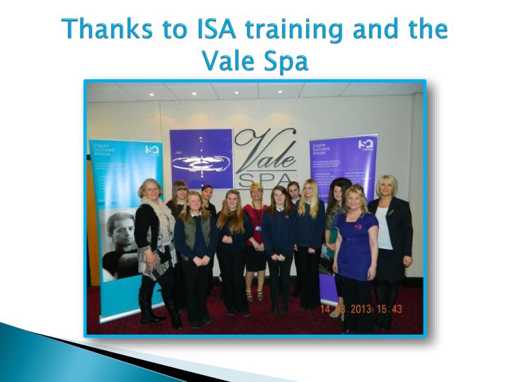 Thanks to ISA training and the Vale Spa