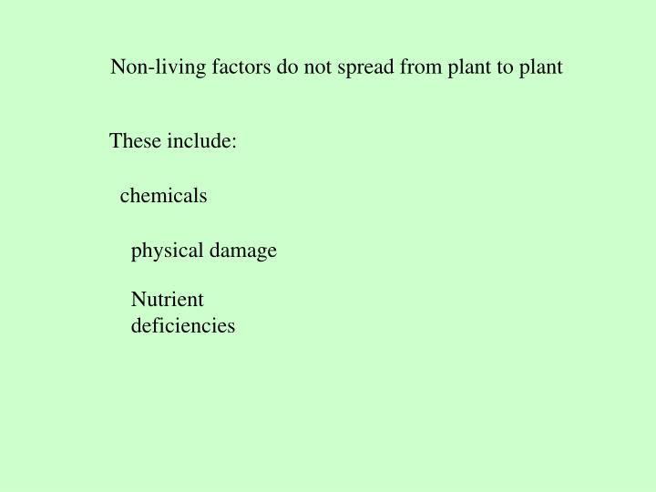 Non-living factors do not spread from plant to plant