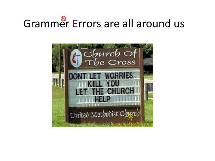 gramm e r errors are all around us