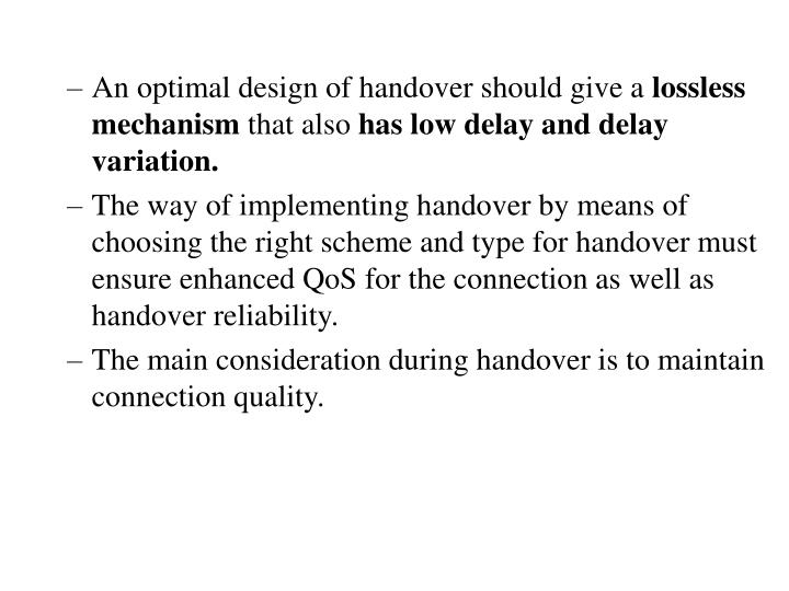 An optimal design of handover should give a