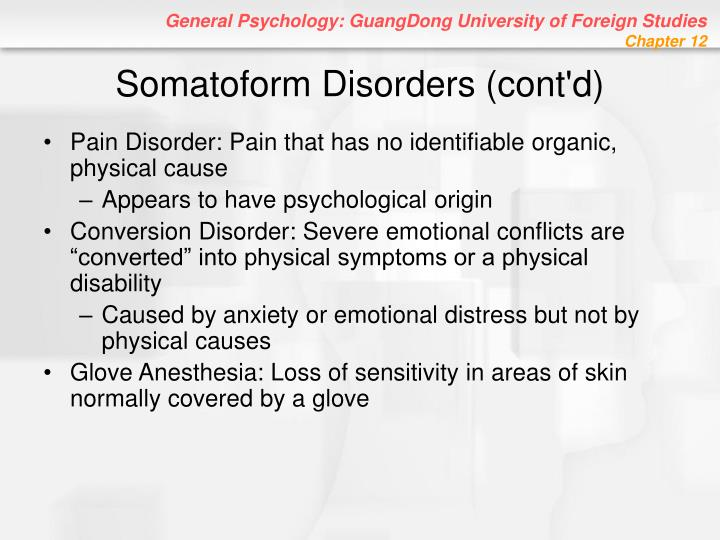 Somatoform Disorders (cont'd)