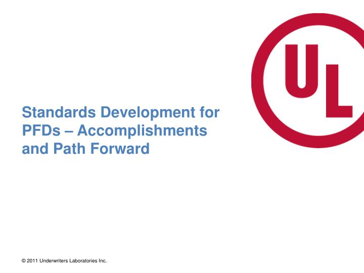 standards development for pfds accomplishments and path forward