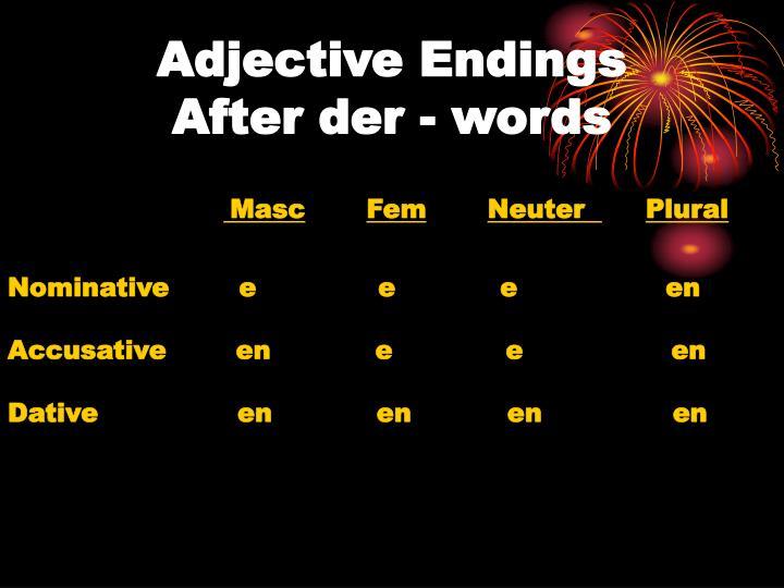 Adjective endings after der words